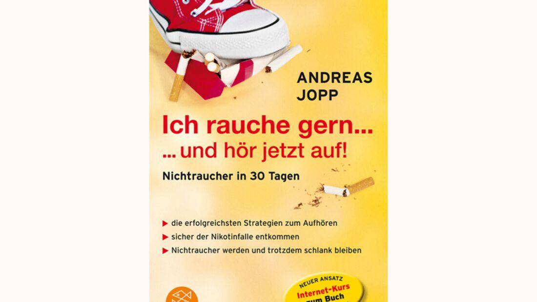 Andreas Jopp: ich rauche gern ... und hör jetzt auf!