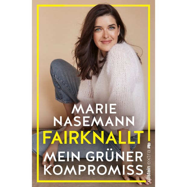 Marie Nasemann - Fairknallt: Mein Grüner Kompromiss